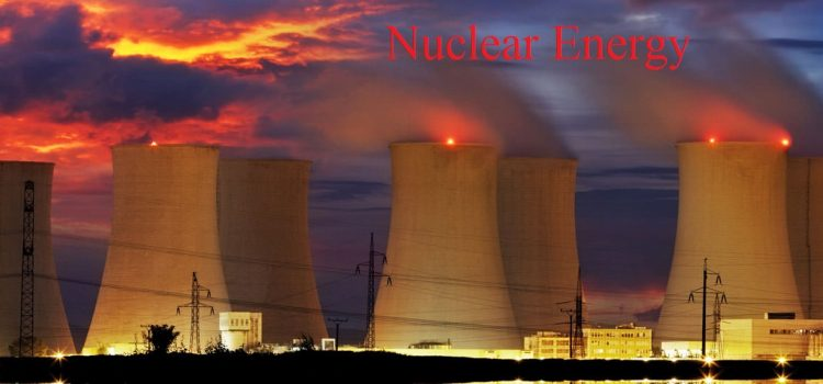 Nuclear Energy || Definition, Facts, Uses & Advantages